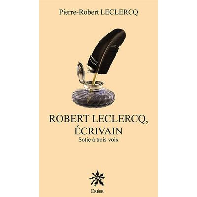 ROBERT LECLERCQ ÉCRIVAIN - Sotie à trois voix