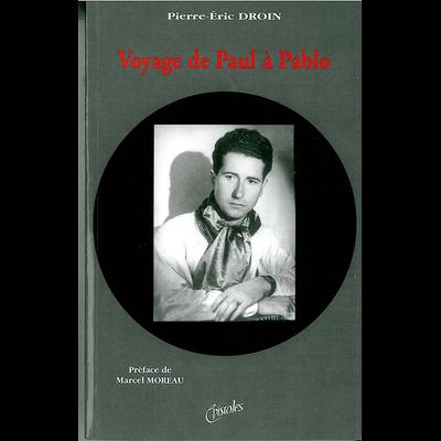 VOYAGE DE PAUL A PABLO - Histoire du musicien Paul Chalier