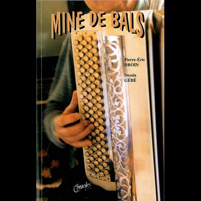 MINE DE BALS