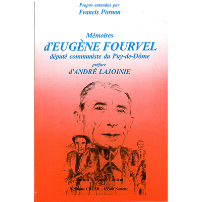 Mémoires d'Eugène Fourvel - député communiste du Puy-de-Dôme
