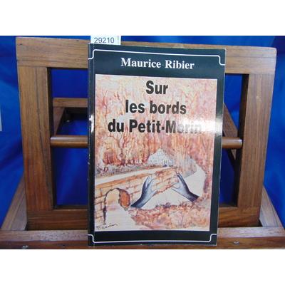 Ribier Maurice : Sur les bords du Petit-Morin...