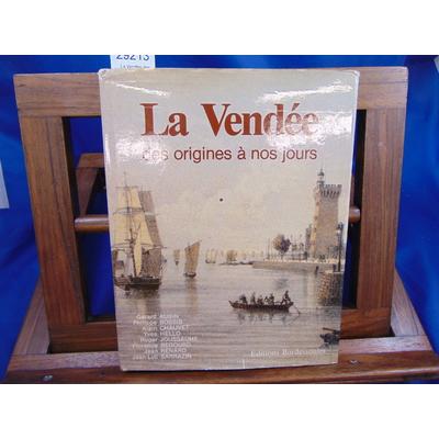 Aubin Gérard et : La Vendée des origines à nos jours...