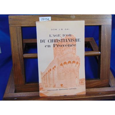 Gai Dom J : L'age d'or du christianisme en Provence...