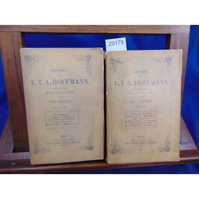 Hoffmann E. T : Oeuvres. Traduit de l'Allemand par M. Loeve-Veimars. 2 volumes 1843...