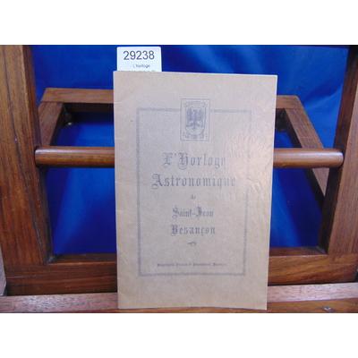 Collectif  : L'horloge astronomique de Saint-Jean Besançon...