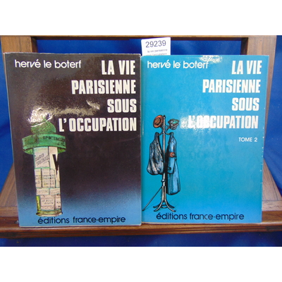 Boterf Hervé le : la vie parisienne sous l'occupation. Tome 1 et 2...