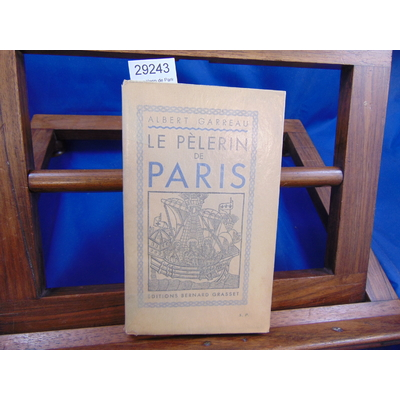 Garreau Albert : Le pèlerin de Paris...