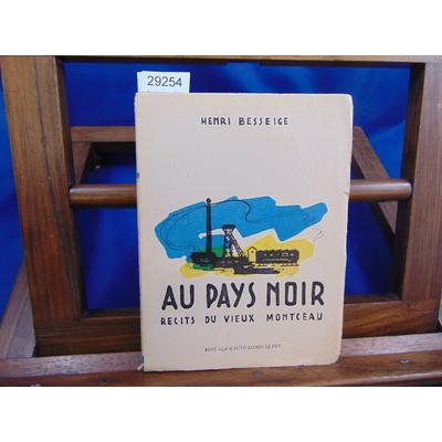 Besseige Henri : Au pays noir Récits du vieux Montceau...