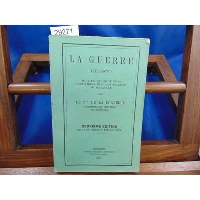 Chapelle cte de : La guerre de 1870. Détails et incidents (2eme édition)...