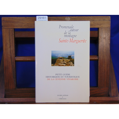collectif  : Promenade autour de la montagne sainte-Marguerite.Petit Guide Historique et Touristique de la Cév