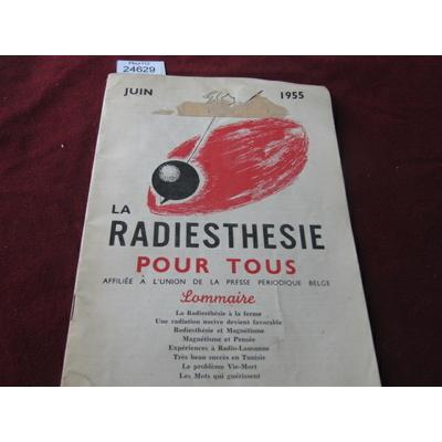 colectif : La radiethésie pour tous . juin 1955 N°6...