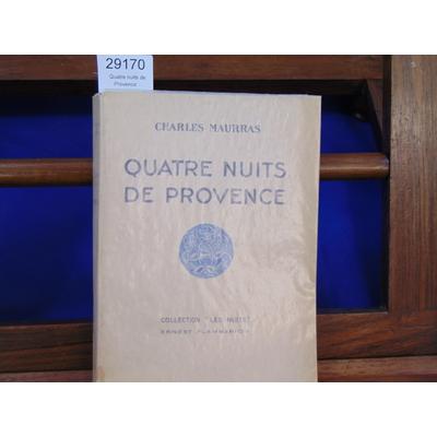 Maurras charles : Quatre nuits de Provence...