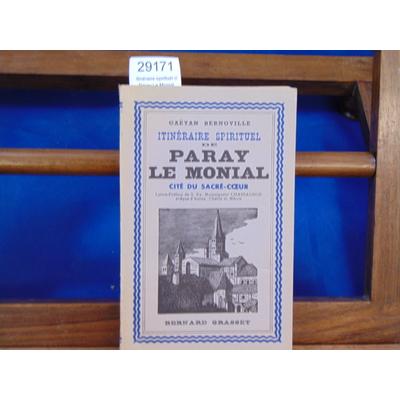Bernoville Gaetan : itinéraire spirituel de Paray Le Monial...