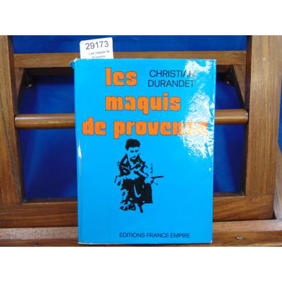 Durandet christian : Les maquis de Provence...