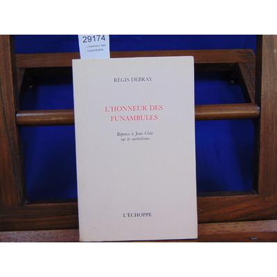 Debray régis : L'honneur des funambules...