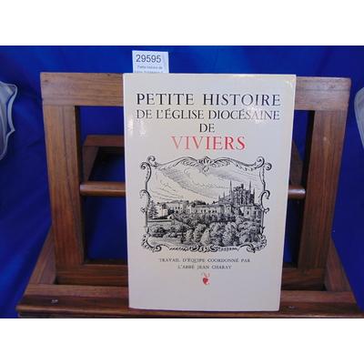 Charay Jean : Petite histoire de l'église diocésaine de Viviers...