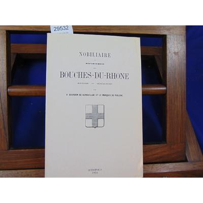 Genouillac Henri Gourdon : Nobiliaire du département des Bouches-du-Rhône : Armorial départemental...