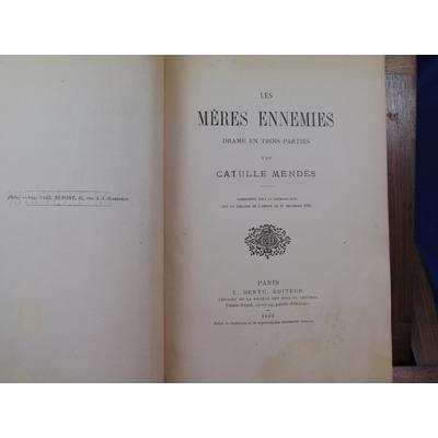 Mendes Catulle : Les mères ennemies. Drame en trois actes...