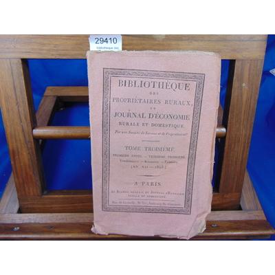 collectif  : Bibliothèque des prioritaires ruraux, ou journal d'économie rurale et domestique. Tome 3 (an XII-