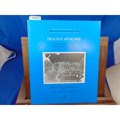 Bruyere  : Fragile mémoire. Catalogue illustré des clichés sur verre - 3...