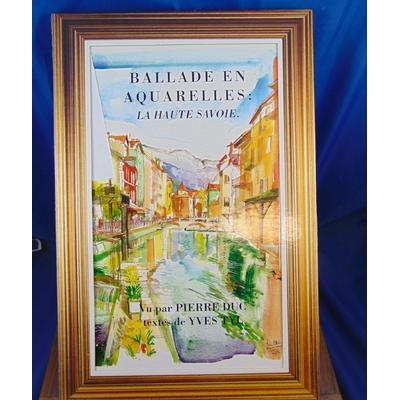 Duc Pierre : Ballade en aquarelles : La Haute Savoie...