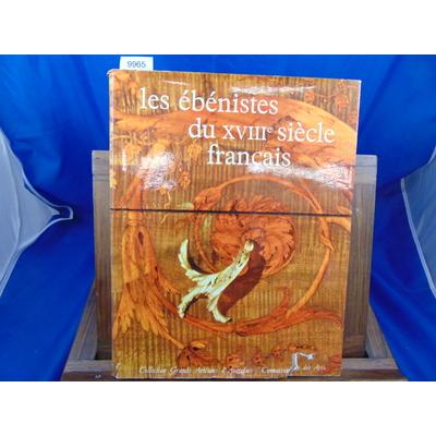 FREGNAC Claude et : Les ébénistes du XVIII° siècle français. Préface de Pierre Verlet....