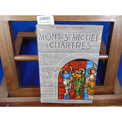 Adams Henry : Mont-Saint-Michel & Chartres. Les clefs du moyen âge Français...