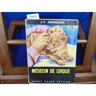 Henderson J. Y : Médecin de cirque...