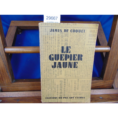 Coquet James de : Le guêpier jaune...