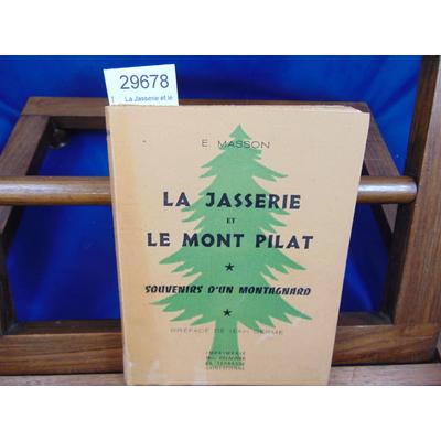 Masson E : La Jasserie et le Mont Pilat...