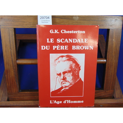 Chesterton G. K : Le scandale du Père Brown...
