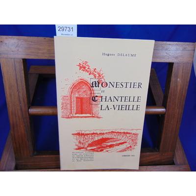 Delaume Hugues : Monestier et chantelle la-Vieille. histoire ancienne histoire médiévale histoire moderne. des
