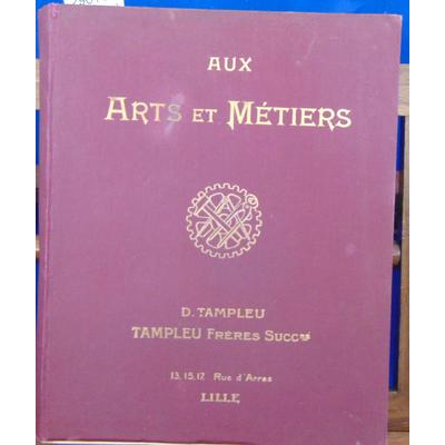 Tampleu  : Aux Arts et Métiers. Tampleu Frères (Catalogue Outillage - Machines-outils)...