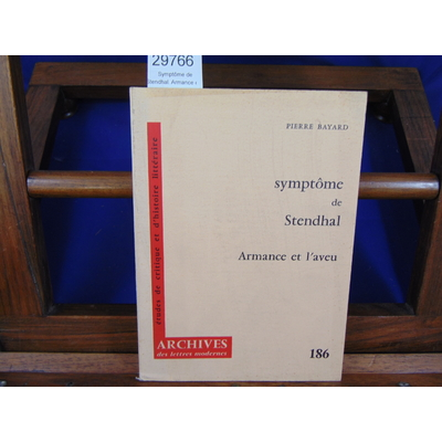 Bayard Pierre : Symptôme de Stendhal. Armance et l'aveu...