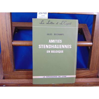 Dechamps Jules : Amitiés Stendhaliennes en Belgique...