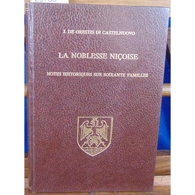 Castelnuovo ORESTIS di : La noblesse Niçoise. Notes historique sur soixante familles - Suivi de La Noblesse ni