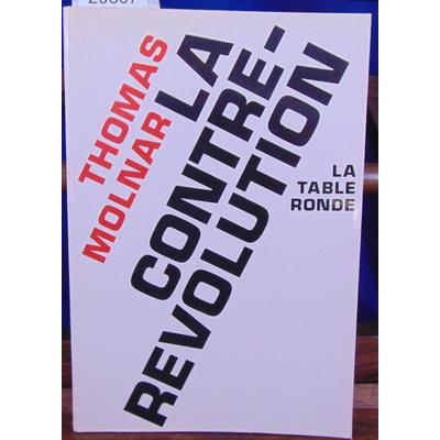 Molnar Thomas : La contre-Révolution...