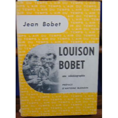 Bobet jean : Louison Bobet, une vélobiographie...