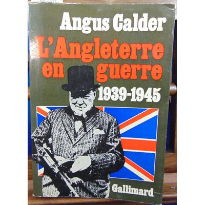 Calder angus : L'Angleterre en guerre 1939-1945...