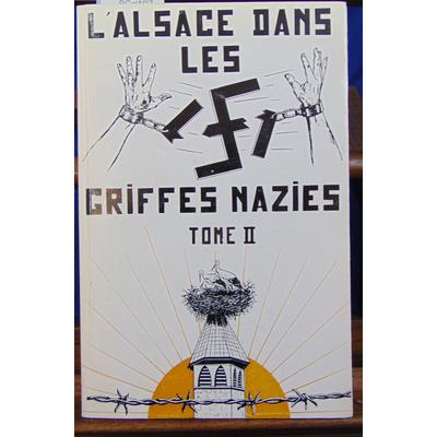Béné charles : L'Alsace dans les griffes nazies,  tome II : l'alsace dans la résistance Française...