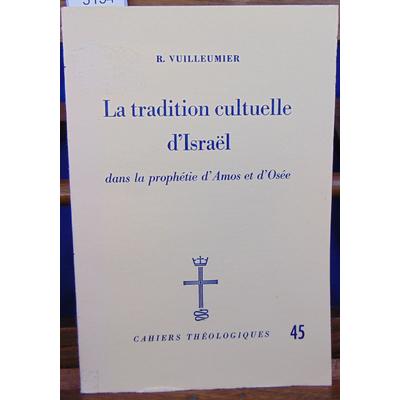 Vuilleumier  : La tradition culturelle d'Israel dans la prophétie d'Amos et d'Osée...