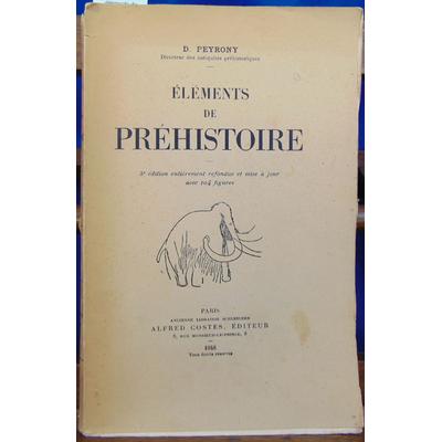Peyrony  : éléments de préhistoire...