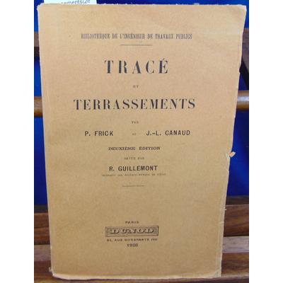 Frick P.) & J : Tracé  et terrassements(2e éd. revue par R. Guillemont)...