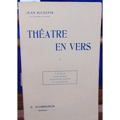Richepin jean : Théatre en vers . tome 1 : L'étoile, Nana-sahib, Monsieur Scapin, Le flibustier...