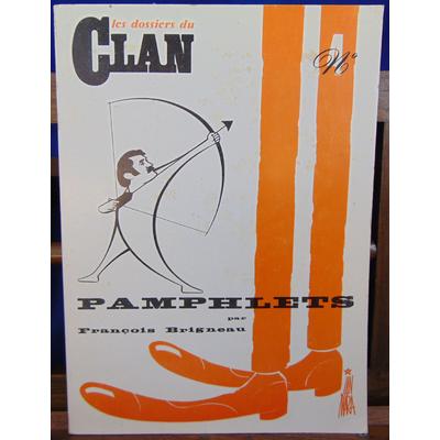 BRIGNEAU François : Les Dossiers du Clan. N° 4 : pamphlets...