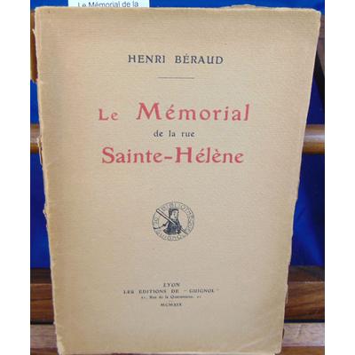 Beraud henri : Le Mémorial de la rue Sainte-Hélène...
