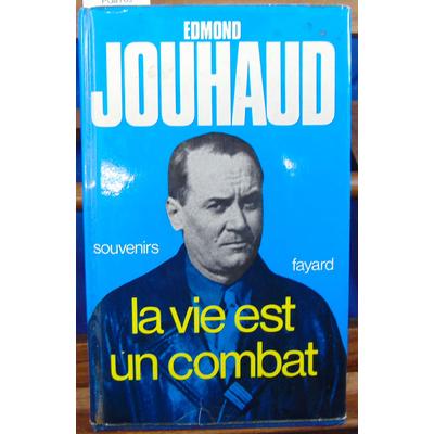 Jouhaud edmond : Souvenirs, la vie est un combat...