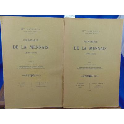 Laveille Mgr : Jean Marie de la Mennais 1780 -1860 (tome 1 et 2)...