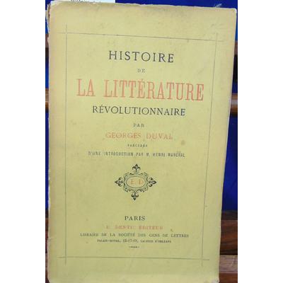 DUVAL Georges : Histoire de la littérature révolutionnaire...