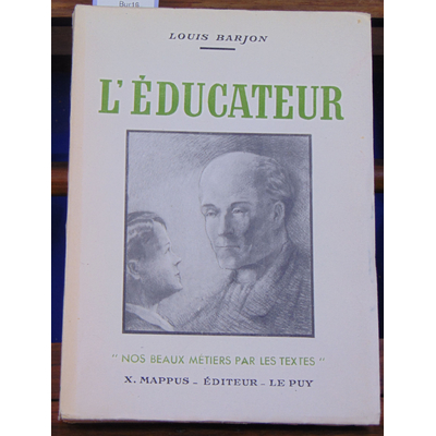 BARJON Louis : L'EDUCATEUR. (illustrations de Georges Ripart et Gaston Prost)...